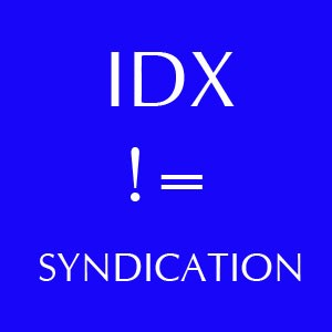 IDX is not Syndication