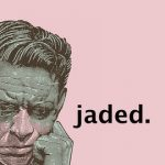 Older and More Jaded